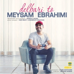 دانلود آهنگ عاشقانه دلبری تو از میثم ابراهیمی